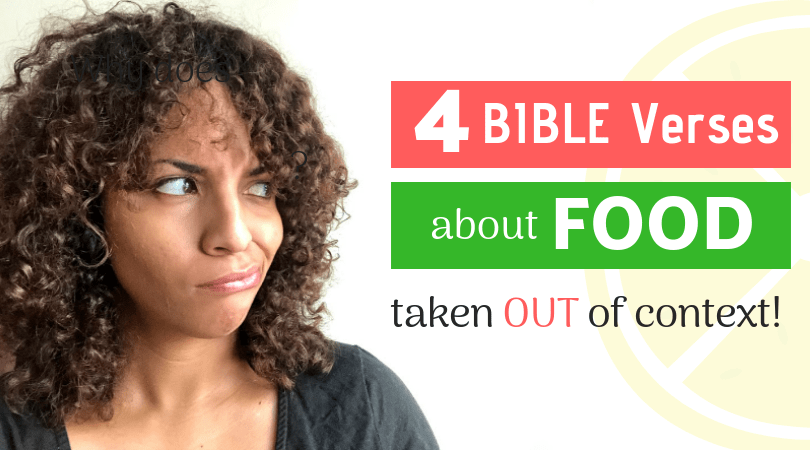 4 misunderstood Bible verses  about food